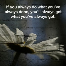always do what you've always done